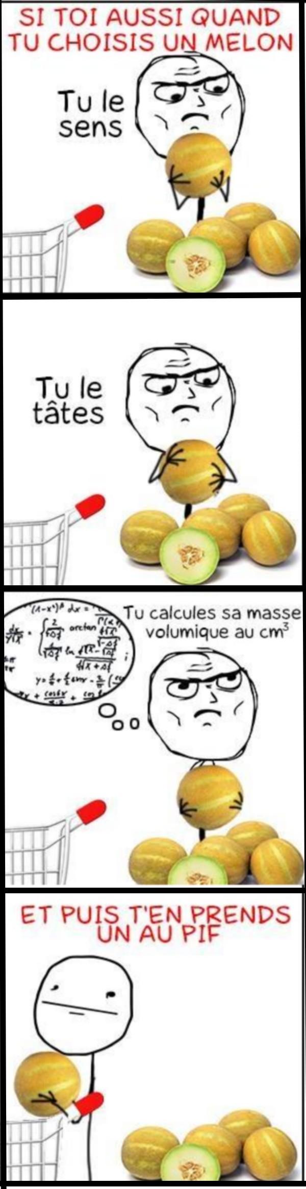Si toi aussi quand tu choisis un melon tu fais a - Quand cueillir un melon ...